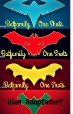 Batfamily One Shots || Son Adoptados by Karako29
