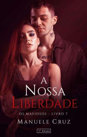 Entre o amor e a liberdade - Série Os mafiosos (Livro 7) by ManueleCruz