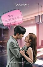 My Secretary is my wife (👌editing) by Hazimay