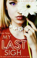 My last sigh (mi último suspiro)  by LinaPerez4