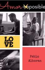 Amor Imposible [Pablo Alboran] by SolangeDalSanto