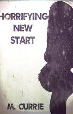 Horrifying New Start (Book I) by thevelvetrose