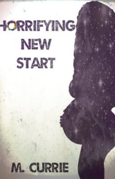Horrifying New Start (Book I)