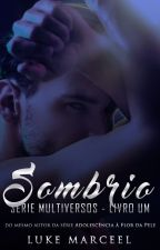 Sombrio (Romance Gay) by lukemarceel