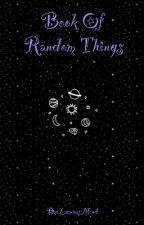 Book Of Random Things by LacunasMind