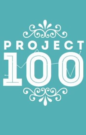 Project One Hundred: 100 Word Short Stories