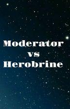 Moderator vs Herobrine by Johnny40688