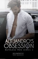 Mafiosi Series #2-Alejandro's Obsession  by selenereese