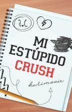 Mi estúpido crush. by KariMovie