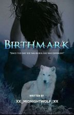 Birthmark by Xx_MidnightWolf_xX