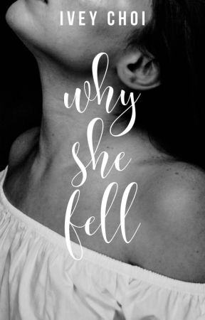 Why She Fell by iveydocx