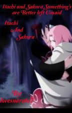 Itachi and Sakura Something's are Better Left Unsaid by Blue_Twinkly_Lights