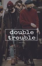 Double Trouble  by raenissa