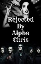 Rejected By Alpha Chris (Rejected and Pregnant) by Staples04242002