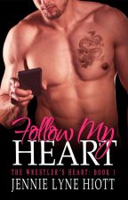 Follow My Heart by JennieLyneHiott