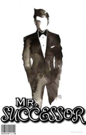Mr. Successor by AGrantJTM