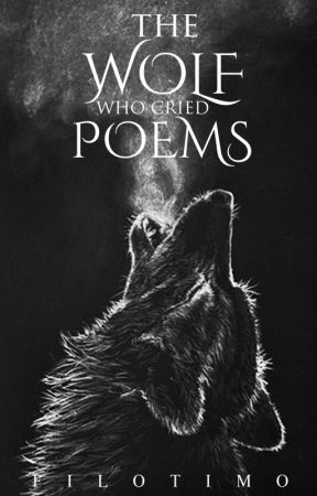 The Wolf Who Cried Poems by Filotimo