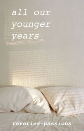 all our younger years (l.s.) by reveries-passions