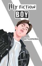 My Fiction Boy [Complete] by Ketsiamanda