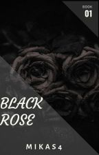 Black Rose ✔ by Mikas4