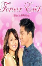 Forever Exist (Kathniel)  by puertovillones30