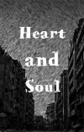 Heart and Soul by Snarky_Savage73