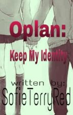 Oplan: Keep My Identity (COMPLETED) by SofieTerryRed