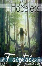 My Hopeless Fairytale by jasza53