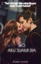 Bro, Aku Suami Dia. by Harith_hanafi