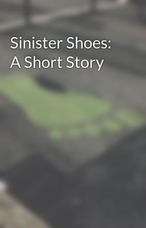 Sinister Shoes: A Short Story by avowal