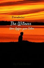 The Witness by Feenfeder
