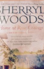SHERRYL WOODS 'Home at Rose Cottage' ~ROSE COTTAGE SISTERS~ by ZenMaidas