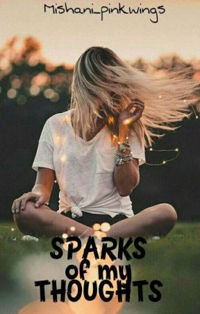 Sparks of my thoughts by Mishani_pinkfeather