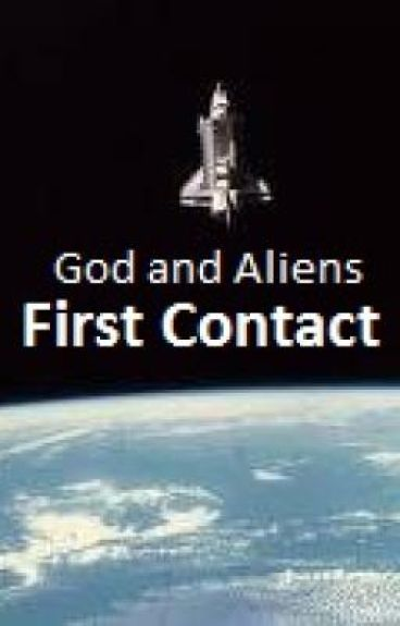 God and Aliens: First Contact by Solomon2010