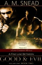 The Knowledge of Good & Evil (Love Conquers All series) - ON HOLD by AMS1971
