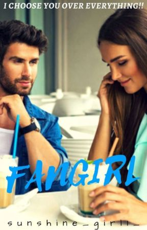 Fangirl[Completed ✔] by Shwetaz123