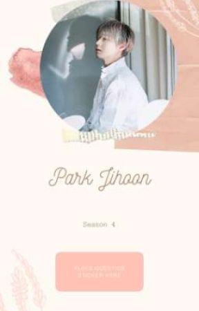 Park Jihoon : Season 4 (Completed)√ by Ayi_Lee