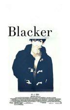 Blacker -تمت-  by J-Sobe