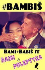 #BAMBIŠ - Bami + Babiž ff |BAMY a POLEPTYKA 1| by BamideleMadaki