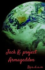 Jack K: Project Armageddon by a_d_a_m
