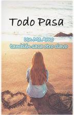 Todo Pasa - Un me amo también saca otro clavo by Mimihistorias
