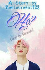 He? [ BTS Fanfiction ] by raninuraeni123