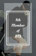 ⚪8th Member Of BTS⚪ || Scenarios, Text & Imagaines || by seung_za21