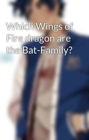 Which Wings of Fire dragon are the Bat-Family? by Nyliak120