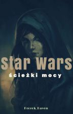 Star Wars: Ścieżki Mocy by Prorok_Raven