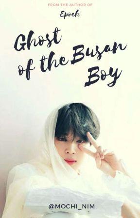 Ghost Of The Busan Boy   PJM (On Hold) by Mochi_nim