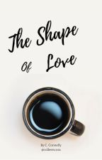 The Shape of Love by colleyflowers