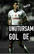 Unutursam gol de ||Oğuzhan Özyakup|| by BeaFCB