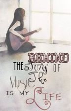 Behind the story of The Music is my life☑ by ModernangProbinsyana