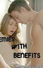 Enemies with Benefits by Ilovehavingfun